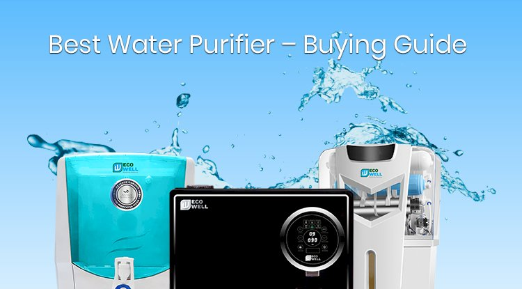 Which Water Purifier To Buy - Buying Guide