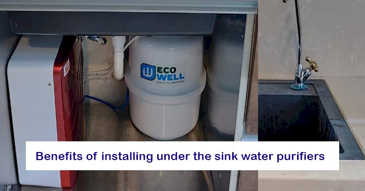 Benefits Of Installing Under The Sink Water Purifiers