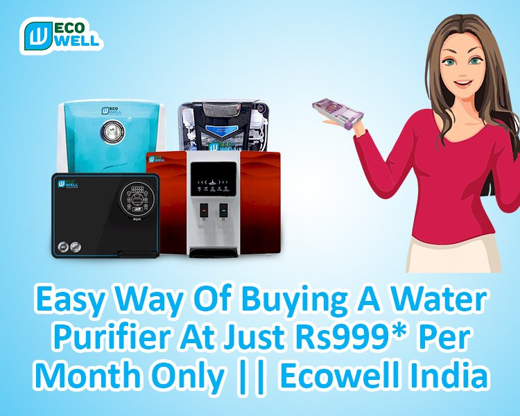 Easy Way Of Buying A Water Purifier At Just Rs999 Per Month Only || Ecowell India