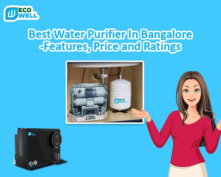 Best Water Purifier In Bangalore-Features, Price and Ratings